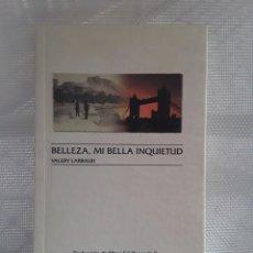 Libros de segunda mano: VALERY LARBAUD - BELLEZA, MI BELLA INQUIETUD (INSTITUTO JUAN GIL ALBERT, 2001) ALICANTE. Lote 223236813