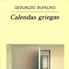 Libros de segunda mano: CALENDAS GRIEGAS. GESUALDO BUFALINO.- NUEVO. Lote 223510505