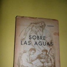 Libros de segunda mano: SOBRE LAS AGUAS, VAZANA, AUTOEDITADO, TOLEDO, 1969. Lote 223619877