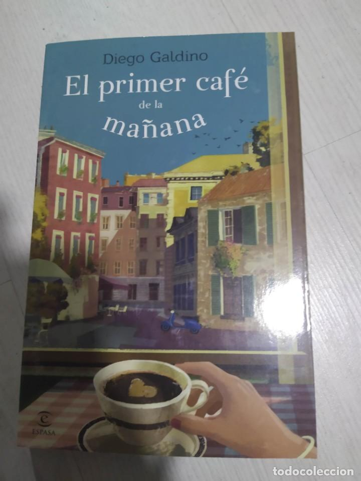 EL PRIMER CAFÉ DE LA MAÑANA, DIEGO GALINDO (Libros de Segunda Mano (posteriores a 1936) - Literatura - Narrativa - Otros)