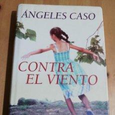 Libros de segunda mano: CONTRA EL VIENTO (ÁNGELES CASO). Lote 223865006