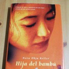 Libros de segunda mano: HIJA DEL BAMBÚ (NORA OKJA KELLER). Lote 223865167
