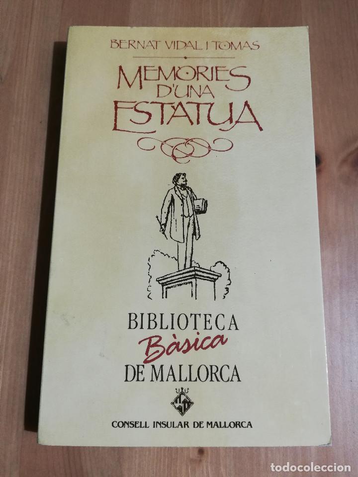 MEMÒRIES D'UNA ESTÀTUA (BERNAT VIDAL I TOMÀS) BIBLIOTECA BÀSICA DE MALLORCA (Libros de Segunda Mano (posteriores a 1936) - Literatura - Narrativa - Otros)