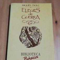 Libros de segunda mano: ELEGIES DE GUERRA (MIQUEL DOLÇ) BIBLIOTECA BÀSICA DE MALLORCA. Lote 224002030
