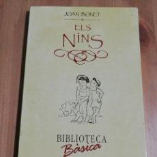 Libros de segunda mano: ELS NINS (JOAN BONET) BIBLIOTECA BÀSICA DE MALLORCA. Lote 224002548