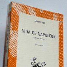 Libros de segunda mano: VIDA DE NAPOLEÓN (FRAGMENTOS) - STENDHAL (COLECCIÓN AUSTRAL 1152). Lote 224237373