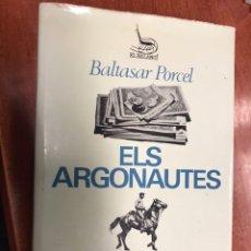 Libros de segunda mano: ELS ARGONAUTES BALTASAR PORCEL - PRIMERA EDICION 1968 EDICIONS 62. Lote 224278168