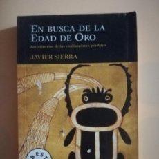 Libros de segunda mano: EN BUSCA DE LA EDAD DE ORO. JAVIER SIERRA. DEBOLSILLO. 1ª EDICION. 2004.. Lote 224344538
