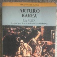 Libros de segunda mano: LA RUTA SEGUNDA PARTE DE LA FORJA DE UN REBELDE - ARTURO BAREA - PLAZA&JANES 1993. Lote 224557153