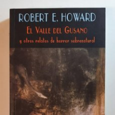 Libros de segunda mano: ROBERT HOWARD - VALDEMAR - CLUB DIÓGENES #245 - EL VALLE DEL GUSANO Y OTROS RELATOS DE TERROR. Lote 224682973