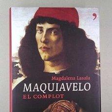 Libros de segunda mano: MAQUIAVELO, EL COMPLOT · MAGDALENA LASALA. Lote 224933188