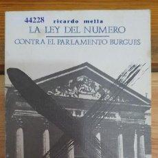 Libros de segunda mano: 44228 - LA LEY DEL NUMERO CONTRA EL PARLAMENTO BURGUES - POR RICARDO MELLA - AÑO 1976. Lote 236867905