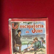 """Libros de segunda mano: NARRACIÓN PARA NIÑOS """"LA ESCAPATORIA DE JUAN"""". Lote 225023235"""