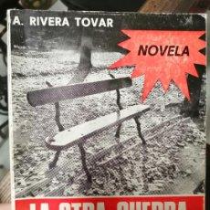 Libros de segunda mano: LA OTRA GUERRA DE LA POSGUERRA. A. RIVERA TOVAR.. Lote 225056785