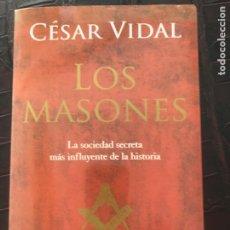 Libros de segunda mano: LOS MASONES LA SOCIEDAD SECRETA MAS INFLUYENTE DE LA HISTORIA /CESAR VIDAL / 1ª EDICIÓN PLANETA 2005. Lote 225129780