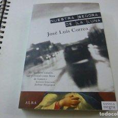 Libros de segunda mano: NUESTRA SEÑORA DE LA LUNA - JOSE LUIS CORREA - ALBA - N 11. Lote 225175725