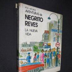 Libros de segunda mano: AVENTURAS DE NEGRITO REVÉS. LA NUEVA VIDA. POLI MICHELS. ILUSTRACIONES DE PERELLÓN. EDAF 1971. Lote 225349445