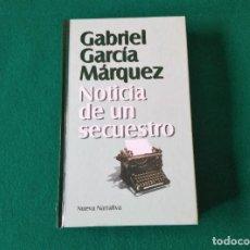 Libros de segunda mano: NOTICIA DE UN SECUESTRO - GABRIEL GARCÍA MÁRQUEZ - NUEVA NARRATIVA - GRIJALBO MONDADORI - AÑO 1999. Lote 225389055