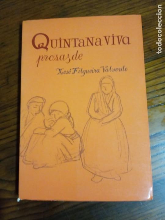 QUINTANA VIVA- PROSAS DE XOSÉ FILGUEIRA VALVERDE. (Libros de Segunda Mano (posteriores a 1936) - Literatura - Narrativa - Otros)
