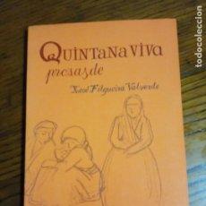 Libros de segunda mano: QUINTANA VIVA- PROSAS DE XOSÉ FILGUEIRA VALVERDE.. Lote 225624350