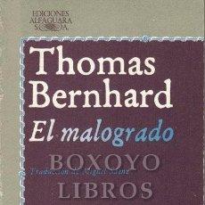 Libros de segunda mano: BERNHARD, THOMAS. EL MALOGRADO. TRADUCCIÓN DE MIGUEL SÁENZ. Lote 262208600