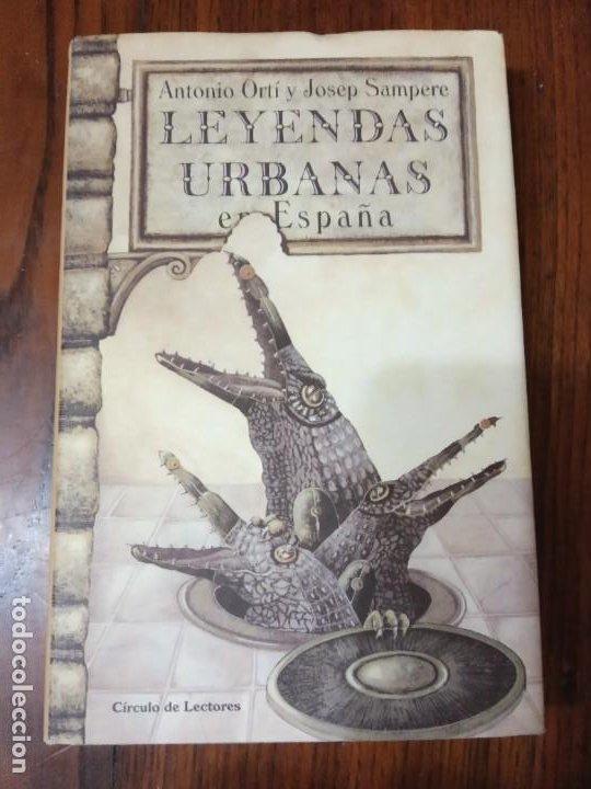 LEYENDAS URBANAS EN ESPAÑA-ANTONIO ORTI Y JOSEP SAMPERE. (Libros de Segunda Mano (posteriores a 1936) - Literatura - Narrativa - Otros)