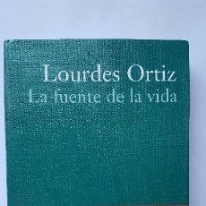 Libros de segunda mano: LA FUENTE DE LA VIDA, LOURDES ORTIZ. COLECCIÓN PREMIO PLANETA 2000.. Lote 226006907