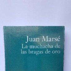 Libros de segunda mano: LA MUCHACHA DE LAS BRAGAS DE ORO-JUAN MARSÉ- COLECCIÓN PREMIO PLANETA 2000.. Lote 226007465