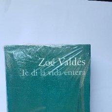 Libros de segunda mano: TE DI LA VIDA ENTERA - COLECCIÓN PREMIO PLANETA 2000.- ZOÉ VALDÉS. Lote 226008572