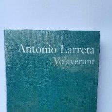 Libros de segunda mano: VOLAVÉRUNT - COLECCIÓN PREMIO PLANETA 2000.- ANTONIO LARRETA. Lote 226008967