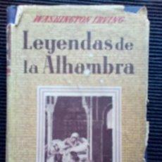 Libros de segunda mano: LEYENDAS DE LA ALHAMBRA. WASHINGTON IRVING. FAMA 1950.. Lote 226223840