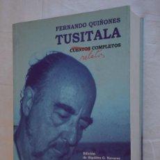 Libros de segunda mano: TUSITALA, RELATOS COMPLETOS - FERNANDO QUIÑONES - ED PAGINAS DE ESPUMA 2003. Lote 226261910