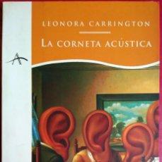 Livros em segunda mão: LEONORA CARRINGTON . LA CORNETA ACÚSTICA. Lote 226746130