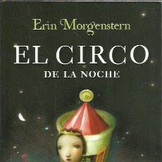 Libros de segunda mano: ERIN MORGENSTERN-EL CIRCO DE LA NOCHE.PLANETA INTERNACIONAL.PLANETA.2012.. Lote 226824110