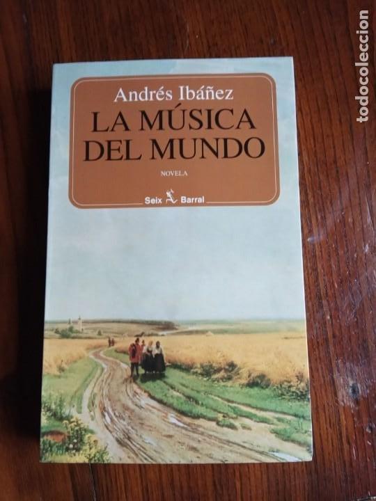 LA MÚSICA DEL MUNDO O EL EFECTO MONTOLIU - ANDRÉS IBÁÑEZ - SEIX BARRAL - 1995. (Libros de Segunda Mano (posteriores a 1936) - Literatura - Narrativa - Otros)