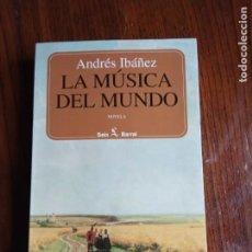Libros de segunda mano: LA MÚSICA DEL MUNDO O EL EFECTO MONTOLIU - ANDRÉS IBÁÑEZ - SEIX BARRAL - 1995.. Lote 226843900