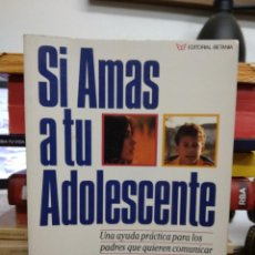 Libros de segunda mano: SI AMAS A TU ADOLESCENTE, DR. ROSS CAMPBELL. L.6611-981. Lote 226899010
