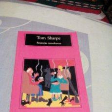 Libros de segunda mano: AR DA---LIBRO/TOM SHARPE/REUNION TUMULTUOSA/APROX12X18CM/TIENE 228PAGINAS. Lote 226904490
