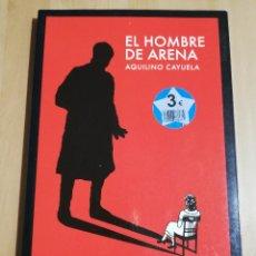 Libros de segunda mano: EL HOMBRE DE ARENA (AQUILINO CAYUELA). Lote 226929229