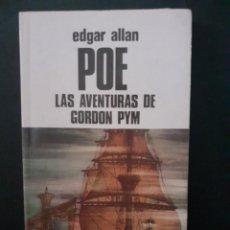 Libri di seconda mano: LAS AVENTURAS DE GORDON PYM EDGAR ALLAN POE EDICIONES BUSMA 1984. Lote 227026690