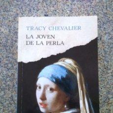 Libros de segunda mano: LA JOVEN DE LA PERLA -- TRACY CHEVALIER -- 2016 --. Lote 227040600