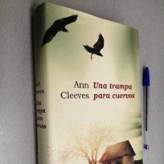 Libros de segunda mano: UNA TRAMPA PARA CUERVOS / ANN CLEEVES / CÍRCULO DE LECTORES. Lote 227042716