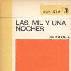 Libros de segunda mano: LAS MIL Y UNA NOCHES. ANTOLOGIA. Lote 227068090