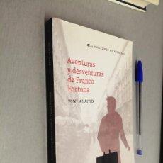 Libros de segunda mano: AVENTURAS Y DESVENTURAS DE FRANCO FORTUNA / FINI ALACID / EDICIONES LIBERTARIAS 1ª EDICIÓN 2010. Lote 227069565