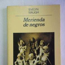Libros de segunda mano: MERIENDA DE NEGROS , EVELYN WAUGH - PANORAMA NARRATIVAS 70 - ED ANAGRAMA. Lote 227081700