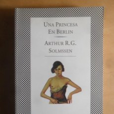 Libri di seconda mano: UNA PRINCESA EN BERLIN - ARTHUR R.G. SOLMSSEN - TUSQUETS - 1998. Lote 227145460
