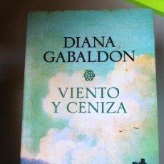Livros em segunda mão: * DIANA GABALDON, VIENTO Y CENIZA, PLANETA, 2007, 1131 PP. Lote 227188280