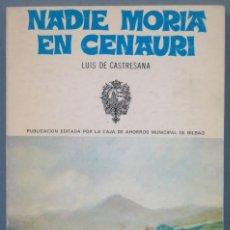 Libros de segunda mano: NADIE MORIA EN CENAURIL LUIS DE CASTRESANA. Lote 227270000