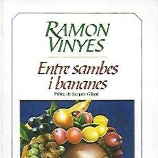Libros de segunda mano: ENTRE SAMBES I BANANES / RAMON VINYES. BCN : BRUGUERA, 1985. 17X11CM. 154 P.. Lote 227634885