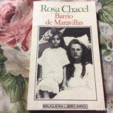 Libros de segunda mano: BARRIO DE MARAVILLAS CHACEL. Lote 227776600